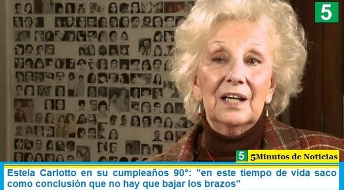 """Estela Carlotto en su cumpleaños 90°: """"en este tiempo de vida saco como conclusión que no hay que bajar los brazos"""""""