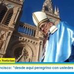 Papa Francisco: «desde aquí peregrino con ustedes a Luján»
