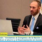 """Ministro Guzmán: """"enviamos al Congreso de la Nación un proyecto de ley para incentivar el ahorro y el financiamiento en moneda local"""""""