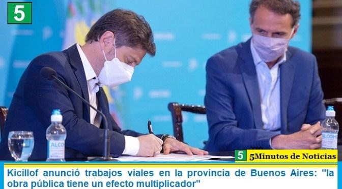 """Kicillof anunció trabajos viales en la provincia de Buenos Aires: """"la obra pública tiene un efecto multiplicador"""""""