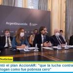 """Cafiero presentó el plan AccionAR: """"que la lucha contra el hambre no quede en un slogan como fue pobreza cero"""""""