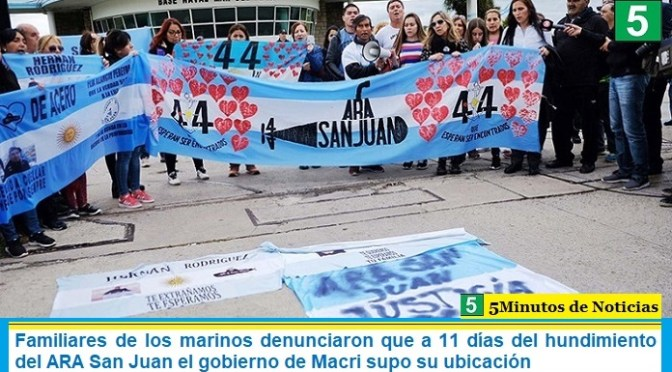 Familiares de los marinos denunciaron que a 11 días del hundimiento del ARA San Juan el gobierno de Macri supo su ubicación