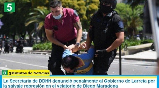 La Secretaría de DDHH denunció penalmente al Gobierno de Larreta por la salvaje represión en el velatorio de Diego Maradona