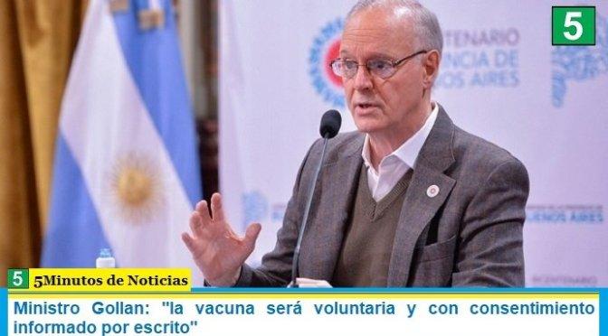 """Ministro Gollan: """"la vacuna será voluntaria y con consentimiento informado por escrito"""""""