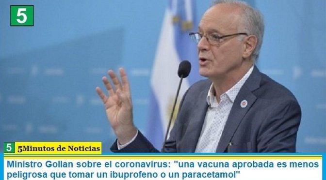 """Ministro Gollan sobre el coronavirus: """"una vacuna aprobada es menos peligrosa que tomar un ibuprofeno o un paracetamol"""""""