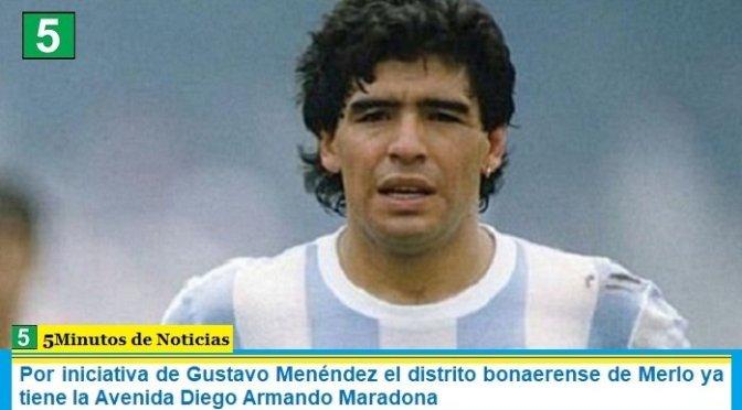 Por iniciativa de Gustavo Menéndez el distrito bonaerense de Merlo ya tiene la Avenida Diego Armando Maradona