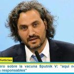"""Santiago Cafiero sobre la vacuna Sputnik V: """"aquí no debe haber grieta; seamos responsables"""""""