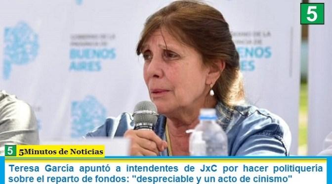 """Teresa García apuntó a intendentes de JxC por hacer politiquería sobre el reparto de fondos: """"despreciable y un acto de cinismo"""""""