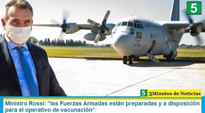 Ministro Rossi: «las Fuerzas Armadas están preparadas y a disposición para el operativo de vacunación»