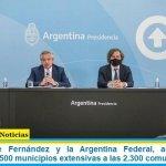 El Presidente Fernández y la Argentina Federal, anunció obras públicas en 1.500 municipios extensivas a las 2.300 comunas del país