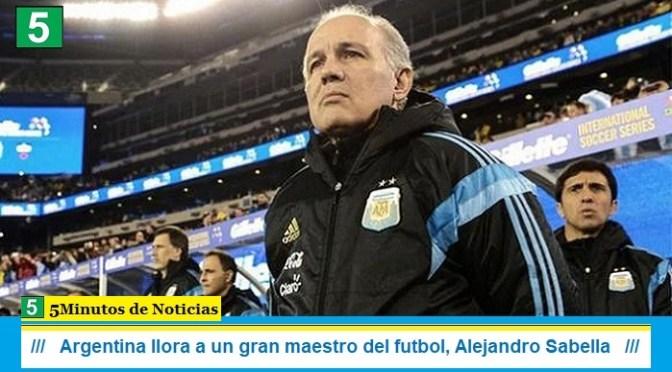 Argentina llora a un gran maestro del futbol, Alejandro Sabella