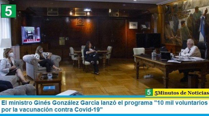 """El ministro Ginés González García lanzó el programa """"10 mil voluntarios por la vacunación contra Covid-19"""""""