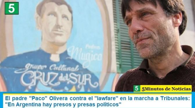El padre «Paco» Olivera contra el «lawfare» en la marcha a Tribunales: «En Argentina hay presos y presas políticos»