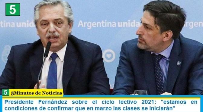 Presidente Fernández sobre el ciclo lectivo 2021: «estamos en condiciones de confirmar que en marzo las clases se iniciarán»