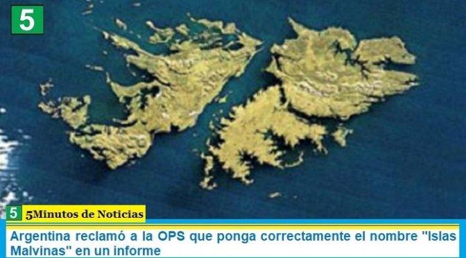 """Argentina reclamó a la OPS que ponga correctamente el nombre """"Islas Malvinas"""" en un informe"""