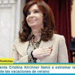 La vicepresidenta Cristina Kirchner llamó a extremar las medidas de cuidado durante las vacaciones de verano