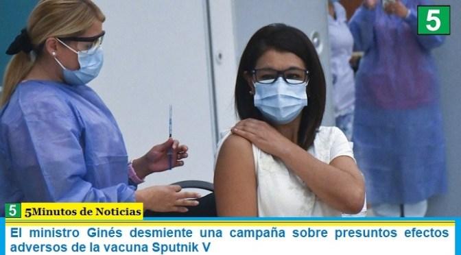 El ministro Ginés desmiente una campaña sobre presuntos efectos adversos de la vacuna Sputnik V