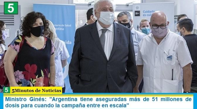Ministro Ginés: «Argentina tiene aseguradas más de 51 millones de dosis para cuando la campaña entre en escala»