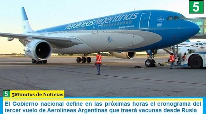El Gobierno nacional define en las próximas horas el cronograma del tercer vuelo de Aerolíneas Argentinas que traerá vacunas desde Rusia