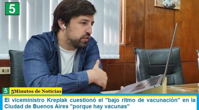 """El viceministro Kreplak cuestionó el """"bajo ritmo de vacunación"""" en la Ciudad de Buenos Aires """"porque hay vacunas"""""""