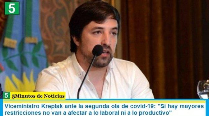 """Viceministro Kreplak ante la segunda ola de covid-19: """"Si hay mayores restricciones no van a afectar a lo laboral ni a lo productivo"""""""