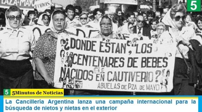 La Cancillería Argentina lanza una campaña internacional para la búsqueda de nietos y nietas en el exterior