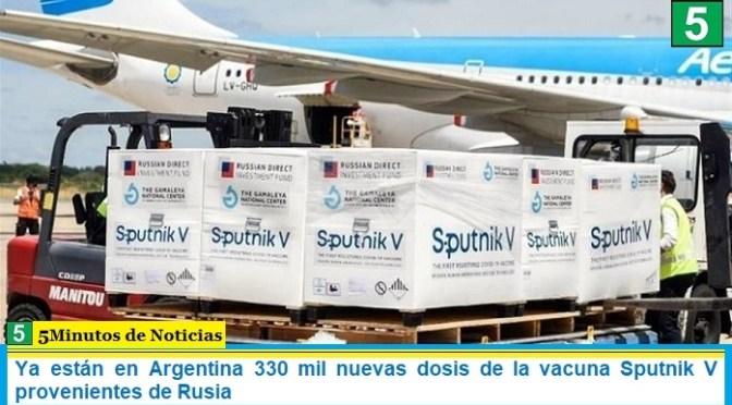 Ya están en Argentina 330 mil nuevas dosis de la vacuna Sputnik V provenientes de Rusia