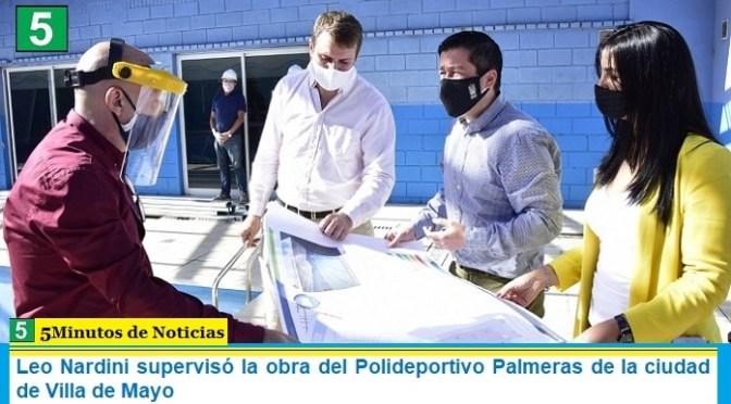Leo Nardini supervisó la obra del Polideportivo Palmeras de la ciudad de Villa de Mayo