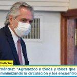 """Presidente Fernández: """"Agradezco a todos y todas que me ayuden en este momento minimizando la circulación y los encuentros sociales"""""""