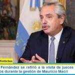 El Presidente Fernández se refirió a la visita de jueces y fiscales a la quinta de Olivos durante la gestión de Mauricio Macri