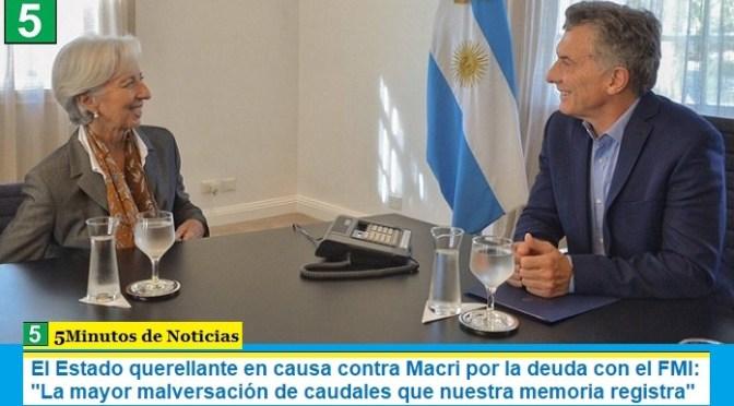 """El Estado querellante en causa contra Macri por la deuda con el FMI: """"La mayor malversación de caudales que nuestra memoria registra"""""""