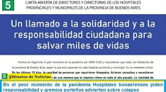 En el peor momento de la pandemia Hospitales bonaerenses piden responsabilidad y gremios porteños advierten sobre colapso