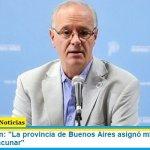 """Ministro Gollan: """"La provincia de Buenos Aires asignó miles de nuevos turnos para vacunar"""""""