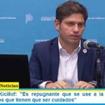 Gobernador Kicillof: «Es repugnante que se use a la Justicia para perjudicar a los que tienen que ser cuidados»
