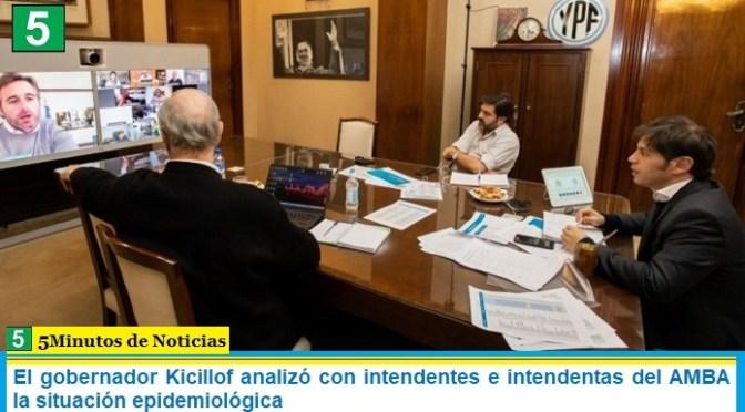 El gobernador Kicillof analizó con intendentes e intendentas del AMBA la situación epidemiológica