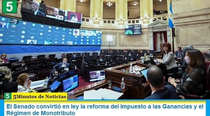 El Senado convirtió en ley la reforma del Impuesto a las Ganancias y el Régimen de Monotributo
