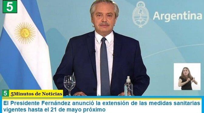 El Presidente Fernández anunció la extensión de las medidas sanitarias vigentes hasta el 21 de mayo próximo