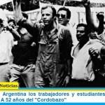 """El día que en Argentina los trabajadores y estudiantes quebraron al autoritarismo: A 52 años del """"Cordobazo"""""""