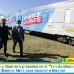 Kicillof, Massa y Guerrera presentaron el Tren Sanitario que recorrerá la provincia de Buenos Aires para vacunar e hisopar
