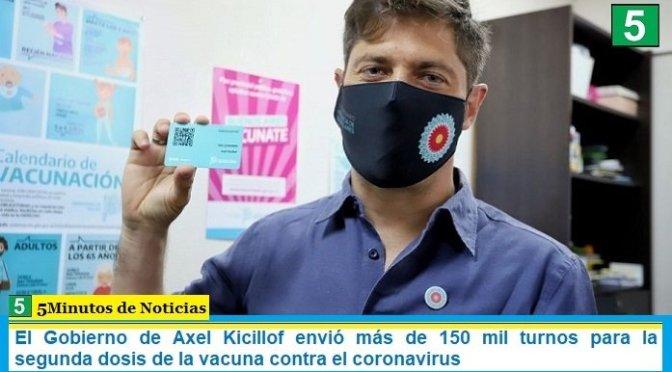 El Gobierno de Axel Kicillof envió más de 150 mil turnos para la segunda dosis de la vacuna contra el coronavirus