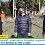 """Leo Nardini supervisó nuevas obras integrales de pavimentación: """"Más obra pública, y esto también genera más trabajo"""""""
