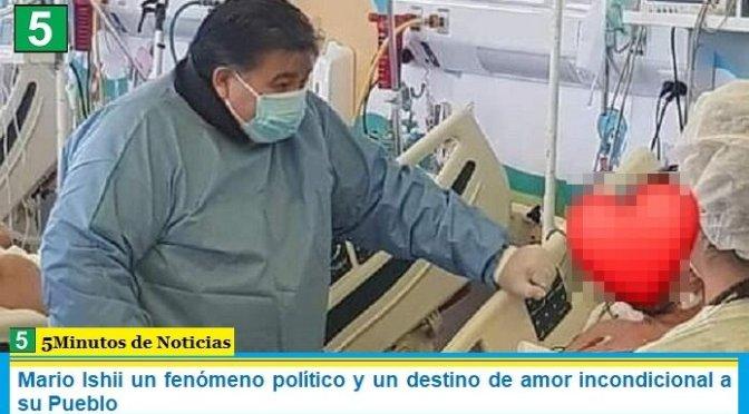 Mario Ishii un fenómeno político y un destino de amor incondicional a su Pueblo