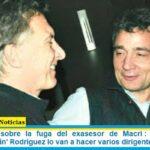 """Oscar Parrilli sobre la fuga del exasesor de Macri : """"Lo que está haciendo 'Pepín' Rodríguez lo van a hacer varios dirigentes"""" de JxC"""