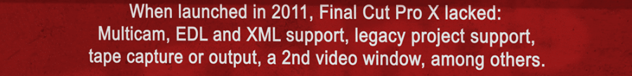 Limitations of the 1st release of FCP X in 2011.