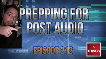 Prepping for Post Audio - Episode 212