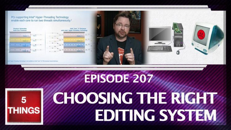 5 THINGS: on Choosing The Right Editing System