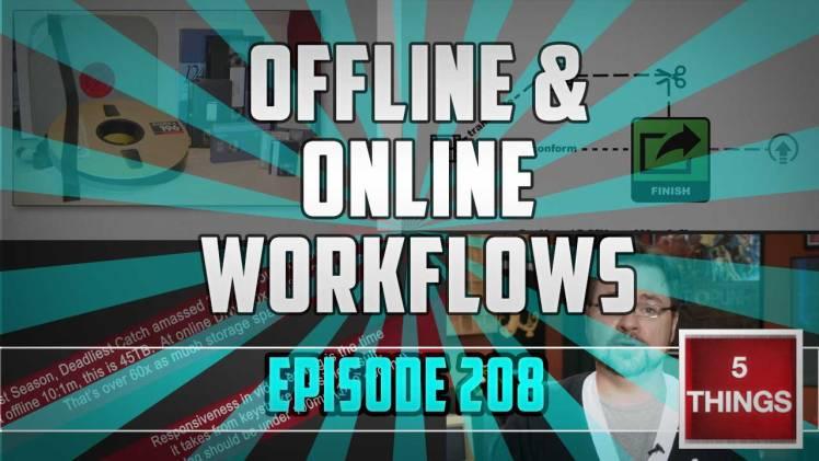 thumbnailtemplate1_s02e08_offline_online_workflows