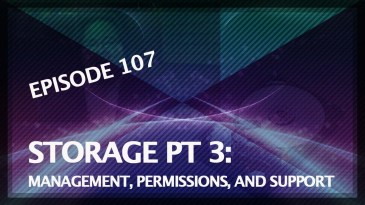 5 THINGS: on Storage Part 3: Management, Permissions, and Support