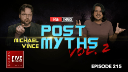 5 THINGS: on Post Myths Vol. 2