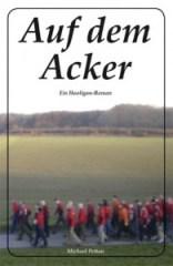 Cover 'Auf dem Acker' von Michael Pettau. Foto: Trolsen-Verlag.